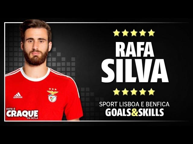 RAFA SILVA ● SL Benfica ● Goals Skills