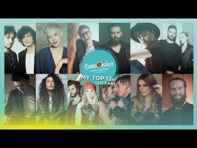 Eurovision 2018: My Top 12 (So Far)
