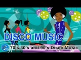 The Best Music Dance &amp Disco - 70's,80's and 90's Disco Music
