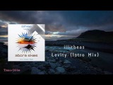 illitheas - Levity (Intro Mix) Abora Skies PromoVideo Edit 1080