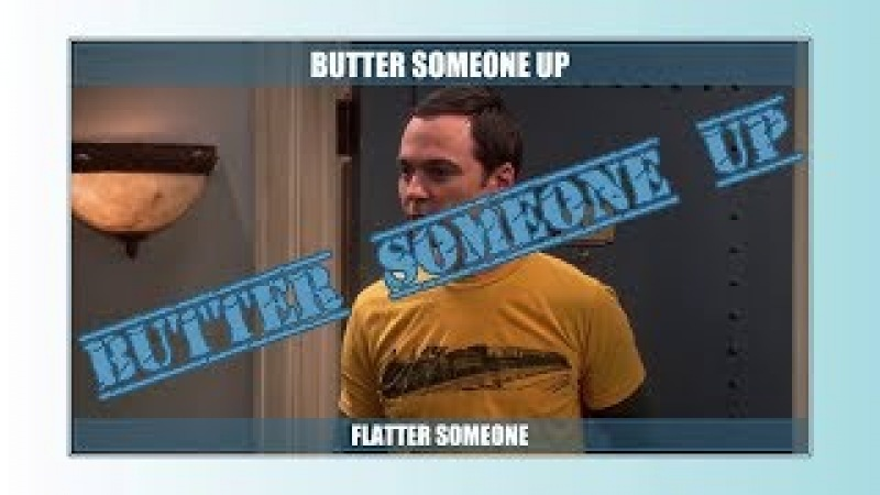 Butter someone up (long version) - Learn English with phrases from TV series - AsEasyAsPIE