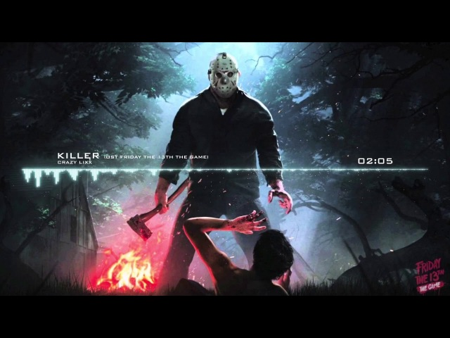 Crazy Lixx - Killer (OST Friday The 13th THE GAME)
