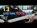 13 Odd Time Tool Riffs