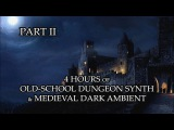 4 Hours of Old-School Dungeon Synth &amp Medieval Dark Ambient - Part. II