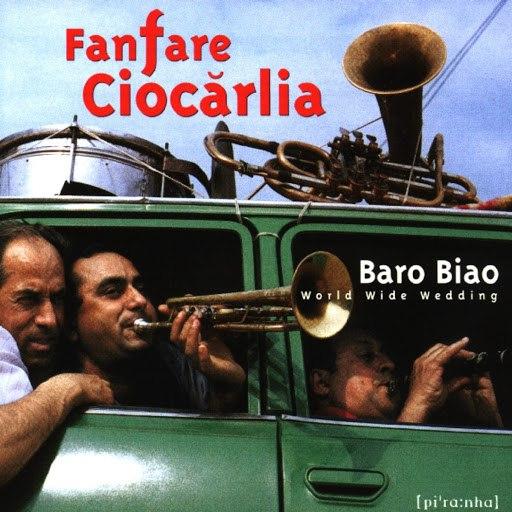Fanfare Ciocărlia альбом Baro Biao