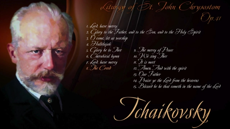 Pyotr Ilyich Tchaikovsky Liturgy of St John Chrysostom