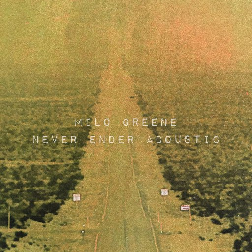 Milo Greene альбом Never Ender Acoustic