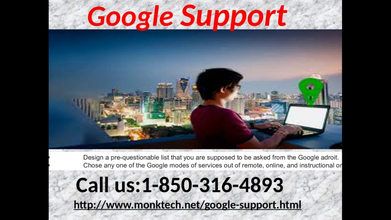 How to use the relevant Google Support 1-850-316-4893 against your Google impediments?