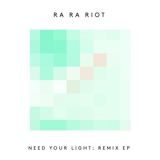 Ra Ra Riot альбом Need Your Light: Remix EP