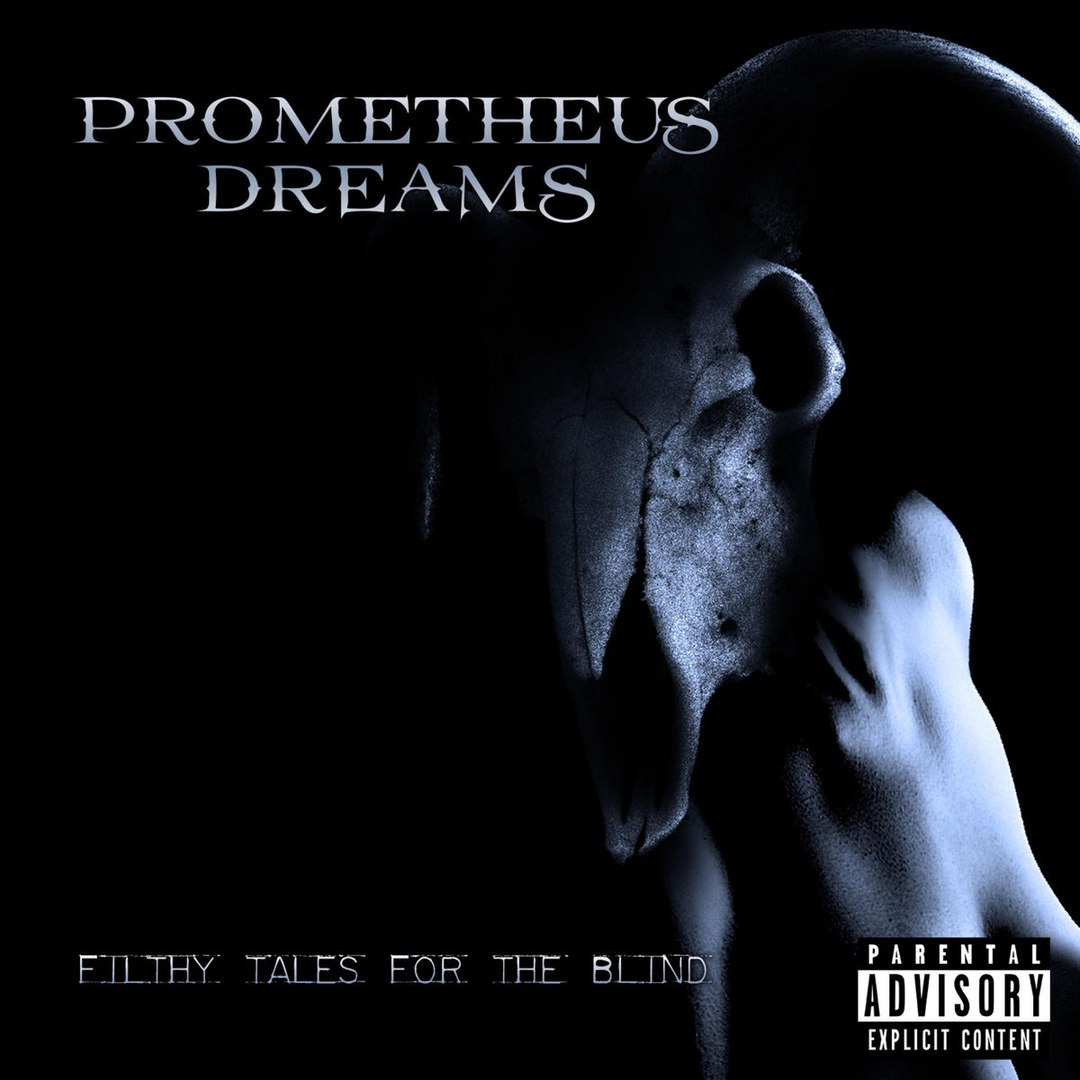 Prometheus Dreams - Filthy Tales for the Blind (2018)