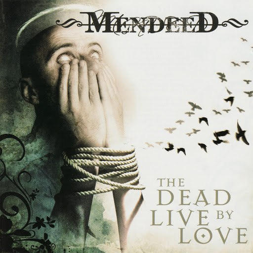 Mendeed альбом The Dead Live By Love