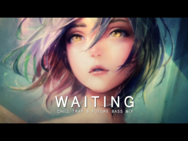 Waiting - Future Bass Chill Trap Mix