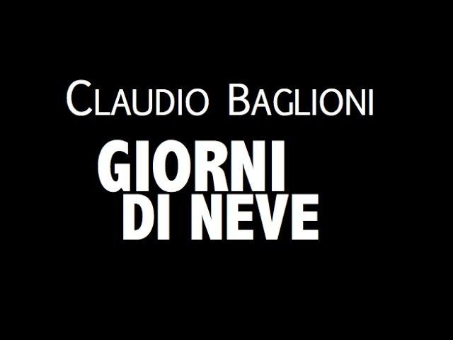 CLAUDIO BAGLIONI / GIORNI DI NEVE / LYRIC VIDEO
