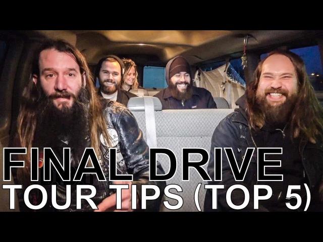 Final Drive - TOUR TIPS (Top 5) Ep. 772