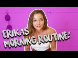 ERIKA COSTELL'S MORNING ROUTINE!