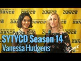 SYTYCD Season 14 Dance Network Chats with Vanessa Hudgens