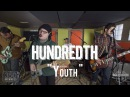 Hundredth - Youth (Live from The Rock Room)
