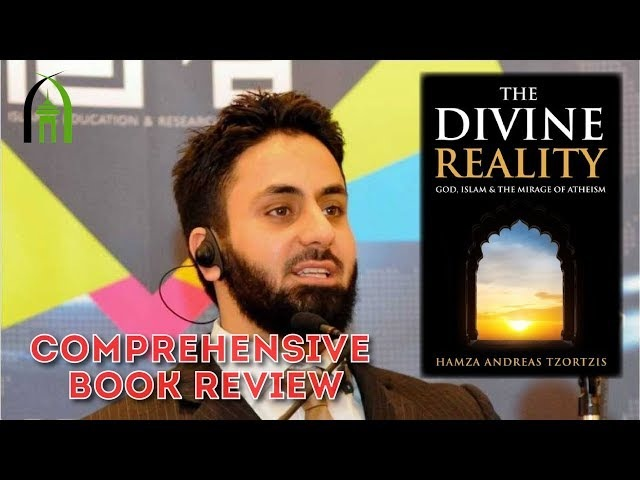 The Divine Reality: God, Islam The Mirage of Atheism- Hamza Tzortzis || Book Review