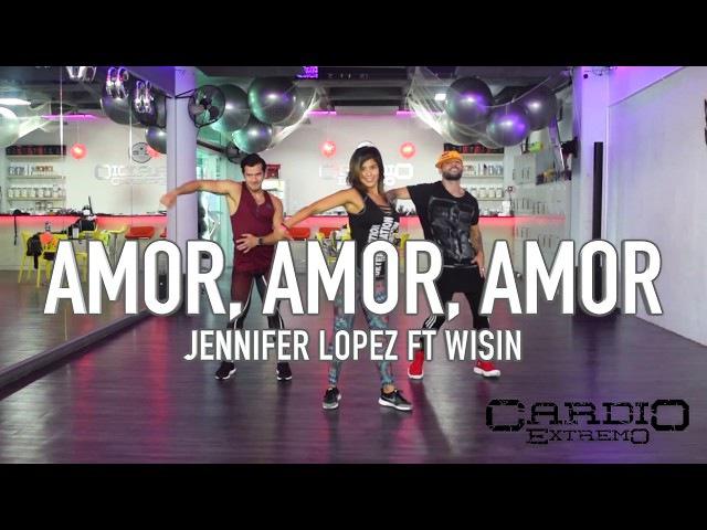 Amor, Amor, Amor Jennifer Lopez ft Wisin by Cesar James Coreo Zumba Cardio Extremo Cancun