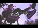Wasted - Chill Trap Future Bass | Best of EDM