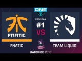 Liquid vs Fnatic RU #1 (bo3) ESL One Katowice 2018 Major PlayOff 25.02.2018