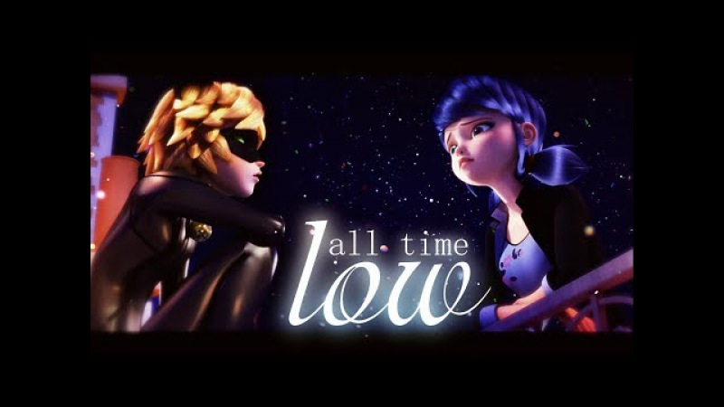 Miraculous Ladybug x Chat Noir || all time low
