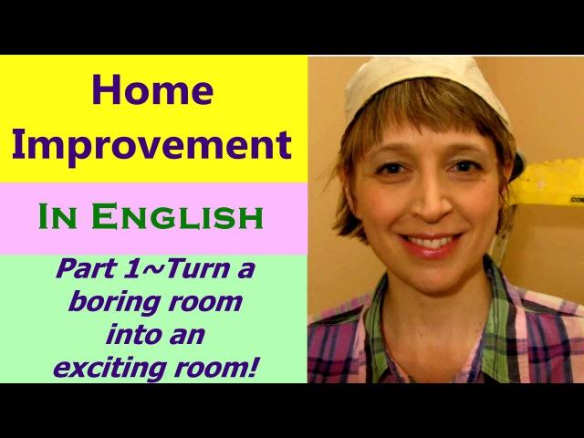 Learn English Conversation Online Teacher~Home Improvement~DIY part 1