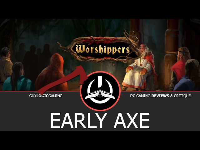 Worshippers Early Axe