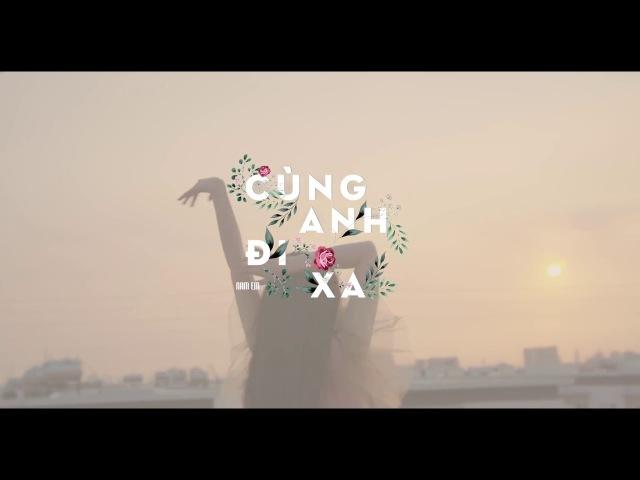NAM EM   CÙNG ANH ĐI XA - Official Teaser MV