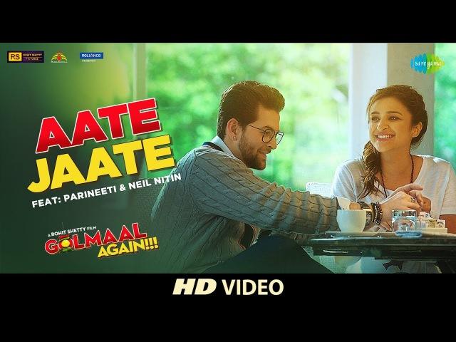Aate Jaate FEAT. Parineeti Chopra Neil Nitin | Golmaal Again | Ajay Devgan | Rohit Shetty | Tabu