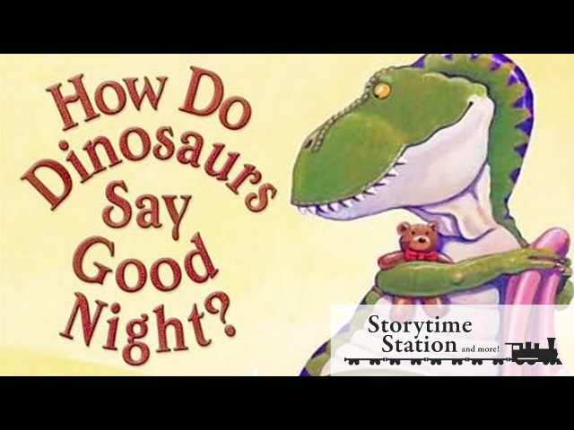 How Do Dinosaurs Say Goodnight by Jane Yolen - Books for kids read aloud!