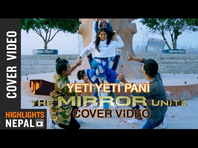 Yeti Yeti Pani Cover Dance Video | New Nepali Movie KRI | The Mirror Unite | Kri Movie Song