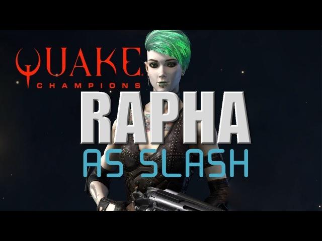 Rapha playing with Slash in Deathmatch
