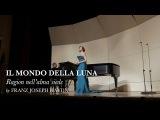 Ragion nell'alma siede - Il mondo della luna - Franz Joseph Haydn - Lisette Oropesa