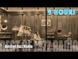Best Jazz Radio &amp Jazz Radio Station TWO hours Jazz Radio Paris Cafe Online