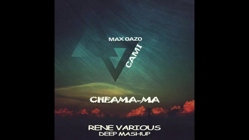 Max Oazo feat. CAMI - Cheama-ma (Wicked Game) [Rene Various Deep MashUp]