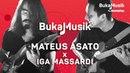 Mateus Asato x Iga Massardi | BukaMusik