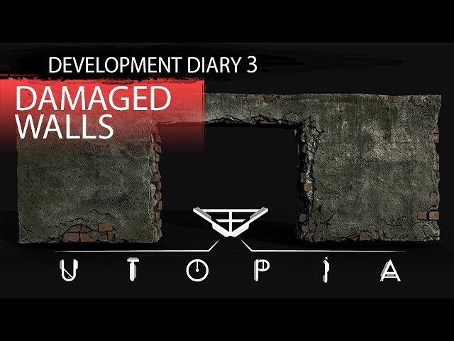 Utopia Syndrome Development Diary 3 - Damaged Walls