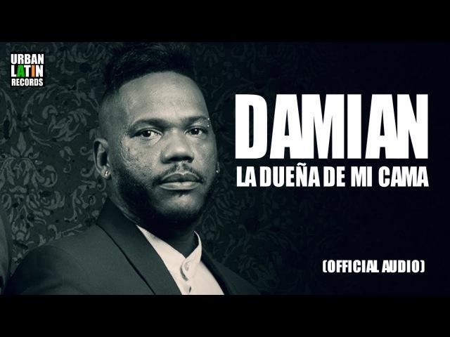 DAMIAN - LA DUENA DE MI CAMA - (OFFICIAL AUDIO) REGGAETON 2018
