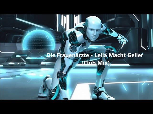 Die Frauenärzte - Leila Macht Geiler (Club Mix)