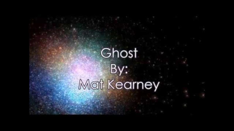 Mat Kearney Ghost (Lyric Video)