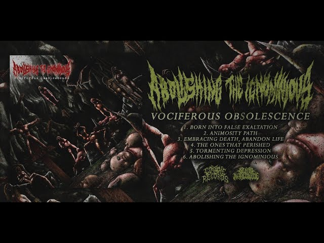 ABOLISHING THE IGNOMINIOUS - VOCIFEROUS OBSOLESCENCE [OFFICIAL ALBUM STREAM] (2017) SW EXCLUSIVE