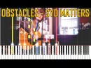 Obstacles - Syd Matters (OST Life Is Strange) [Impossible Synthesia Piano Remix]