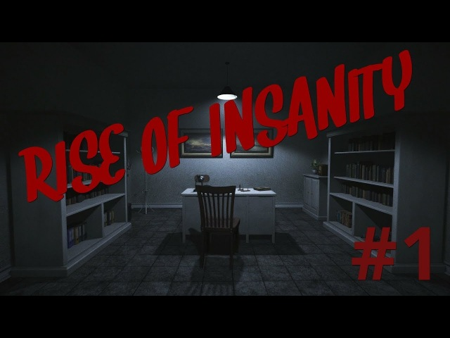 Rise of Insanity 1