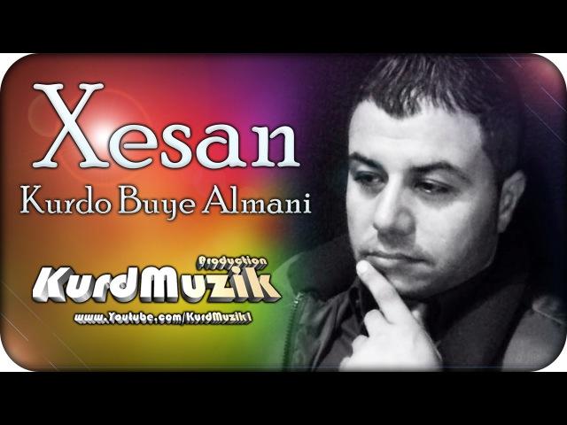 Xesan - Kurdo Buye Almani