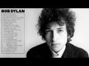 Best of Bob Dylan Greatest Hits Full Album