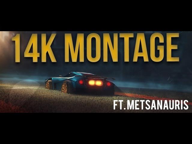 14K Rocket League Montage (ft. Metsanauris)