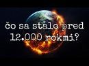 ČO SA STALO PRED 12.000 ROKMI?