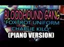 BLOODHOUND GANG-FOXTROT UNIFORM CHARLIE KILO(PIANO COVER)