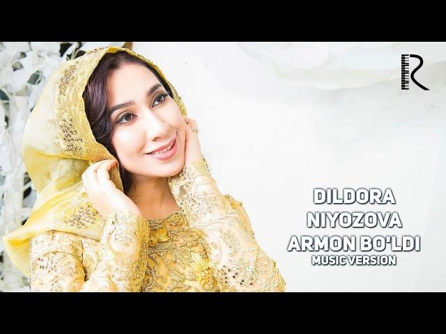 Dildora Niyozova - Armon boldi | Дилдора Ниёзова - Армон булди (music version)